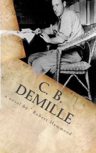 Book: C. B. DeMille - The Man Who Invented Hollywood by Robert Hammond