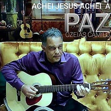 Achei Jesus Achei a Paz