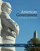 By James Q. Wilson - American Government: Institutions and Policies, 14th Edition (14th Edition) (1905-07-21) [Paperback]