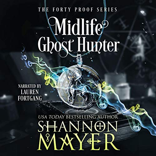 Midlife Ghost Hunter: A Paranormal Women's Fiction (The Forty Proof Series, Book 4)