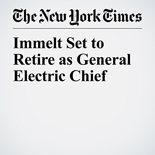Immelt Set to Retire as General Electric Chief copertina