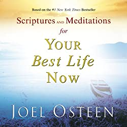 Scriptures and Meditations for Your Best Life Now: Joel Osteen