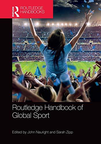 Routledge Handbook of Global Sport (Routledge International Handbooks)