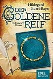 Der goldene Reif: Historischer Roman