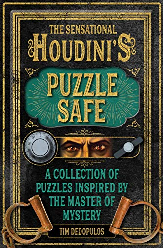 The Sensational Houdini's Puzzle Safe: A Collection of Puzzles Inspired by the Master of Mystery