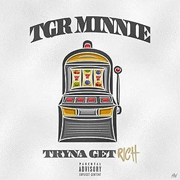Tryna Get Rich