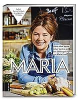Maria: Gerne ohne Sterne: Lecker kochen mit den Lieblingsrezepten von Maria Gross