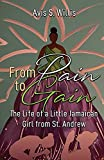 From Pain to Gain: The Life of a Little Jamaican Girl From St. Andrew