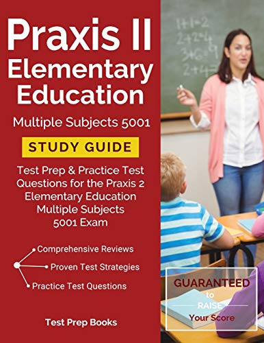 Praxis II Elementary Education Multiple Subjects 5001 Study Guide: Test Prep & Practice Test Questio