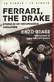 Ferrari, the drake. Storia di un instancabile sognatore