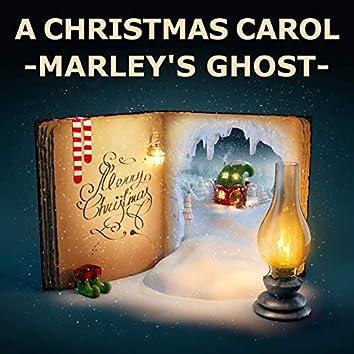 A Christmas Carol (Marley's Ghost)