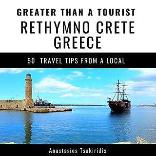 Greater Than a Touris: Rethymno, Crete, Greece cover art