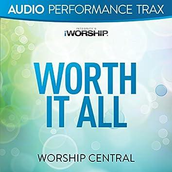 Worth It All [Audio Performance Trax]