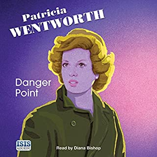 The Danger Point     Miss Silver Mysteries, Book 4              By:                                                                                                                                 Patricia Wentworth                               Narrated by:                                                                                                                                 Diana Bishop                      Length: 8 hrs and 3 mins     58 ratings     Overall 4.4