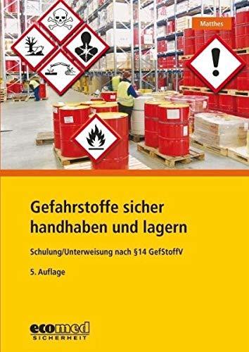 Gefahrstoffe sicher handhaben und lagern: Schulung/Unterweisung nach § 14 GefStoffV