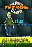 Félix, el torbellino: Las Fieras del Fútbol Club 2 (Las Fieras Futbol Club)