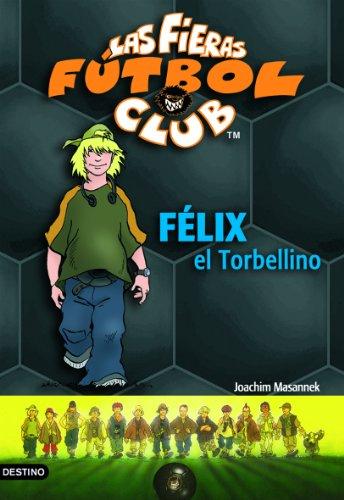 Félix, el torbellino: Las Fieras del Fútbol Club 2 eBook: Masannek ...