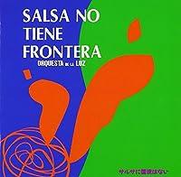 SALSA NO TIENE FRONTERA by ORQUESTA DE LA LUZ (2000-06-21)