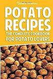 Potato Recipes: The Complete Cookbook for Potato Lovers