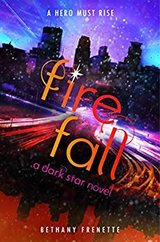 Fire Fall (Dark Star Book 3) by [Bethany Frenette]