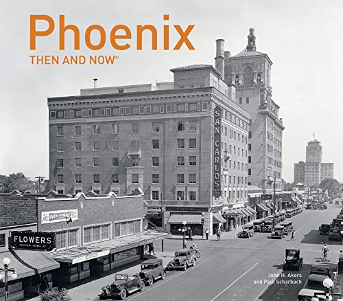 Phoenix Then and -