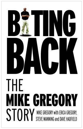 Image OfBiting Back: The Mike Gregory Story