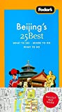Fodor's Beijing's 25 Best, 5th Edition (Full-color Travel Guide)