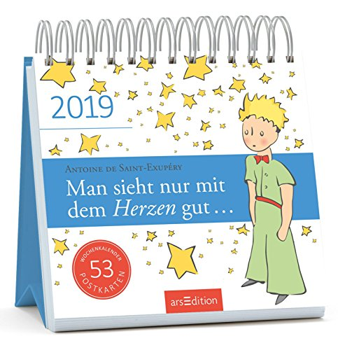 Man sieht nur mit dem Herzen gut - Der kleine Prinz - Kalender 2019 - arsEdition-Verlag - Wochenkalender - Postkartenkalender mit Zitaten - 17 cm x 17 cm