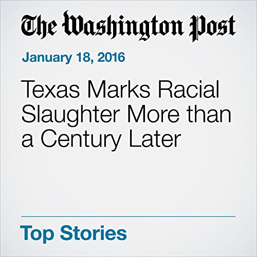 Texas Marks Racial Slaughter More than a Century Later cover art