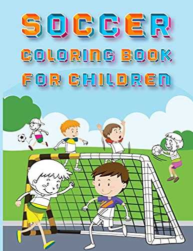 Soccer Coloring Book And Activity Book For Children: Learn The Alphabet And Count by Coloring For Kids