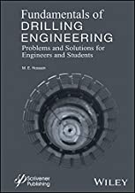 Fundamentals of Drilling Engineering: MCQs and Workout Examples for Beginners and Engineers (Wiley-Scrivener)
