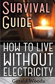 Survival Guide: How to Live without Electricity: (Survival Guide, Survival Gear)