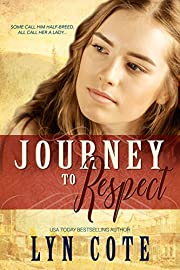 Journey to Respect: Sweeping Historical Saga (The American Journey Book 3)