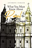 What You Must Know About Paul of the New Testament (English Edition)