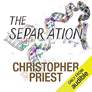 The Separation                   By:                                                                                                                                 Christopher Priest                               Narrated by:                                                                                                                                 Joe Jameson                      Length: 13 hrs and 30 mins     19 ratings     Overall 4.0