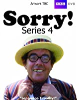 Sorry - Series 4