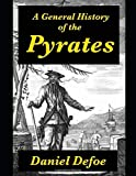 A GENERAL HISTORY OF THE PYRATES (Annotated)