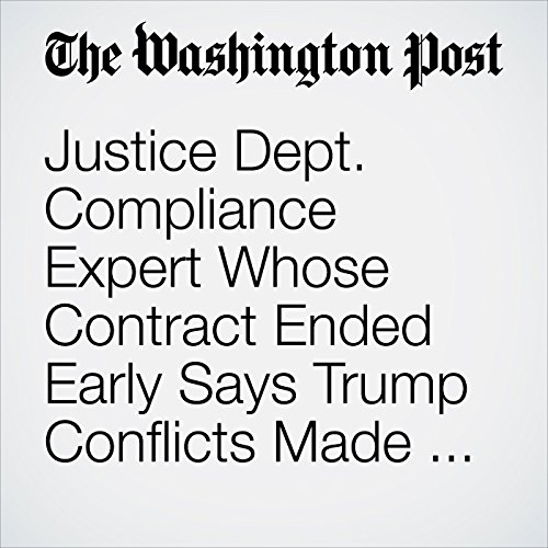 Justice Dept. Compliance Expert Whose Contract Ended Early Says Trump Conflicts Made Work Feel Hypocritical copertina