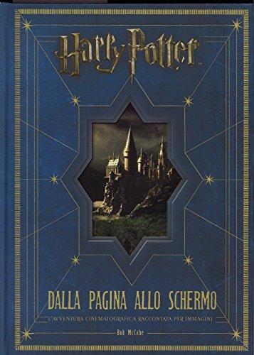 Harry Potter dalla pagina allo schermo. L'avventura cinematografica raccontata per immagini. Ediz. illustrata