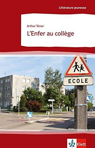 L'enfer au collège: Französische Lektüre für das 5. und 6. Lernjahr (Littérature jeunesse) by Arthur Ténor (2015-08-17)