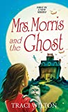 Mrs. Morris and the Ghost (A Salem B&B Mystery Book 1)