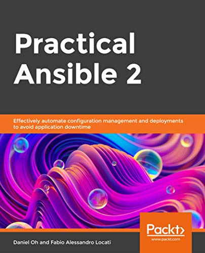 Practical Ansible 2: Effectively automate configuration management and deployments to avoid application downtime