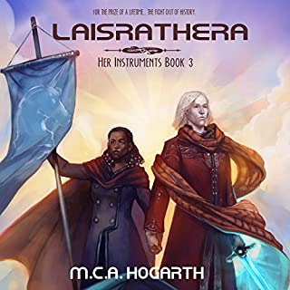Laisrathera: Her Instruments, Book 3                   Written by:                                                                                                                                 M. C. A. Hogarth                               Narrated by:                                                                                                                                 Daniel Dorse                      Length: 13 hrs and 17 mins     Not rated yet     Overall 0.0