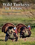 Wild Turkeys in Texas: Ecology and Management...