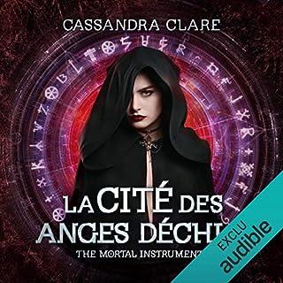 La cité des anges déchus     The Mortal Instruments 4              De :                                                                                                                                 Cassandra Clare                               Lu par :                                                                                                                                 Bénédicte Charton                      Durée : 12 h et 40 min     28 notations     Global 4,5