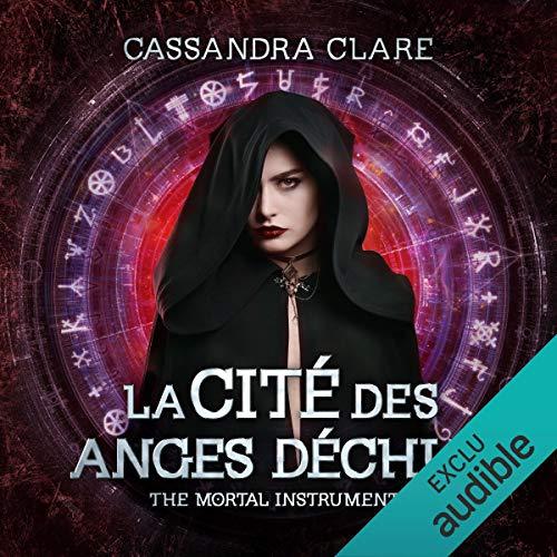 La cité des anges déchus     The Mortal Instruments 4              De :                                                                                                                                 Cassandra Clare                               Lu par :                                                                                                                                 Bénédicte Charton                      Durée : 12 h et 40 min     25 notations     Global 4,5