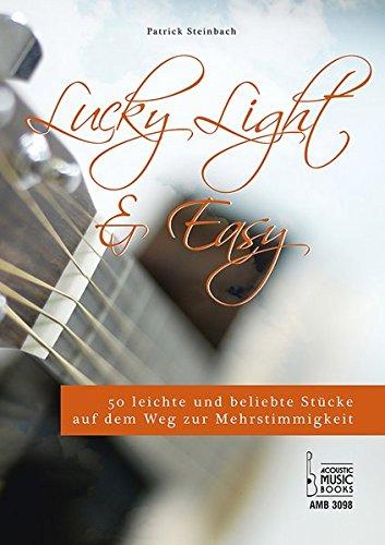 Lucky, Light & Easy.: 50 leichte und beliebte Stücke auf dem Weg zur Mehrstimmigkeit. Für Gitarre.