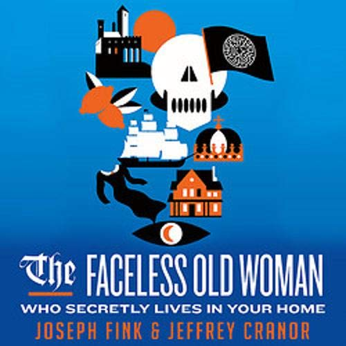 The Faceless Old Woman Who Secretly Lives in Your Home cover art