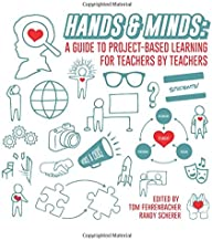 Hands And Minds: A Guide To Project-Based Learning For Teachers By Teachers                                              best High Tech Books