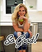 So Good! Cook Book
